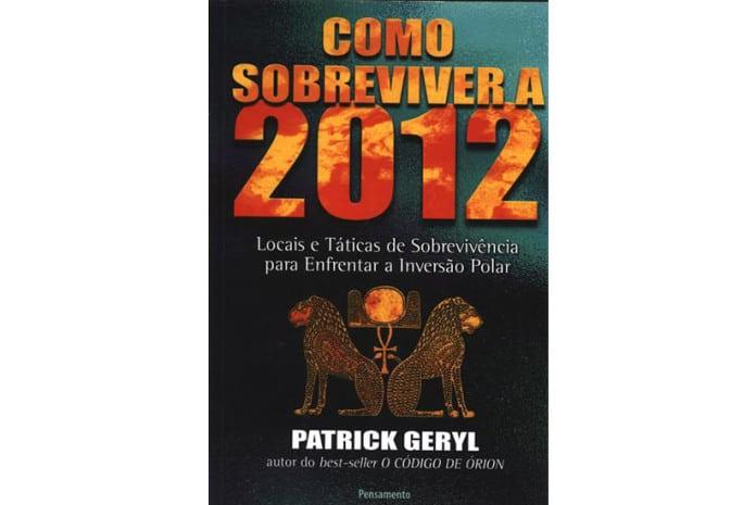 Capa do Livro «Como sobreviver a 2012» de Patrick Geryl
