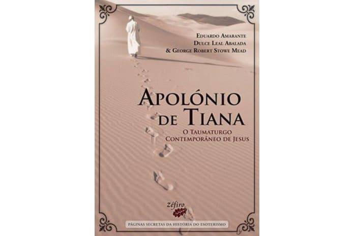 Capa do Livro: «Apolónio de Tiana - O Taumaturo Contemporâneo de Jesus» de Eduardo Amarante, Dulce Leal Abalada & George Robert Stowe Mead