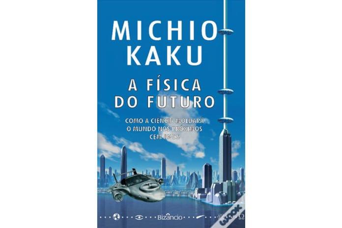 Capa do Livro - «A Física do Futuro» de Michio Kaku
