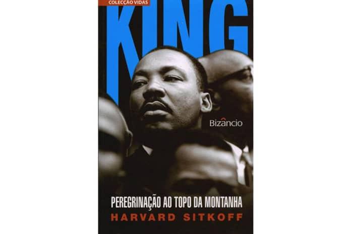 Capa do Livro: «King - Peregrinação ao Topo da Montanha» de Harvard Sitkoff