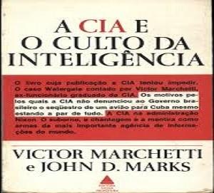 Capa do Livro «A CIA e o Culto da Espionagem» de Marchetti