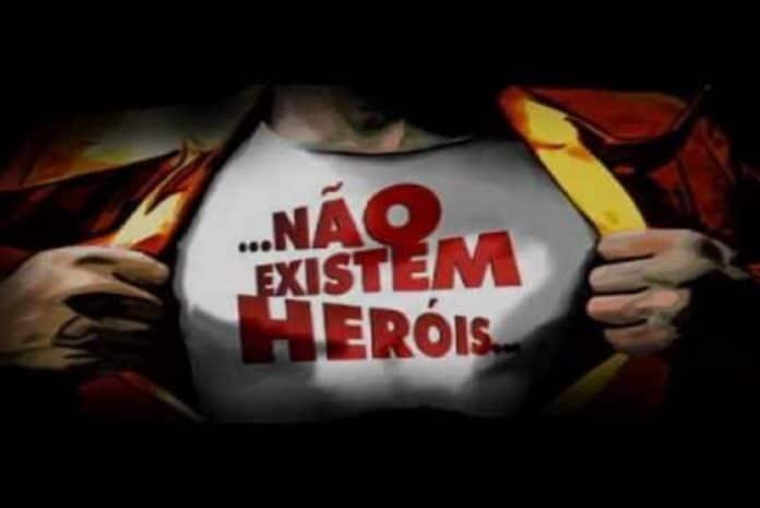Não existem Heróis