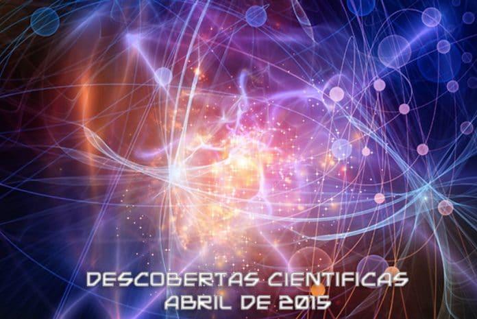 Grandes Descobertas Científicas - Abril de 2015