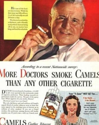 «Mais médicos fumam Camel que qualquer outra marca.» Mais manipulação.